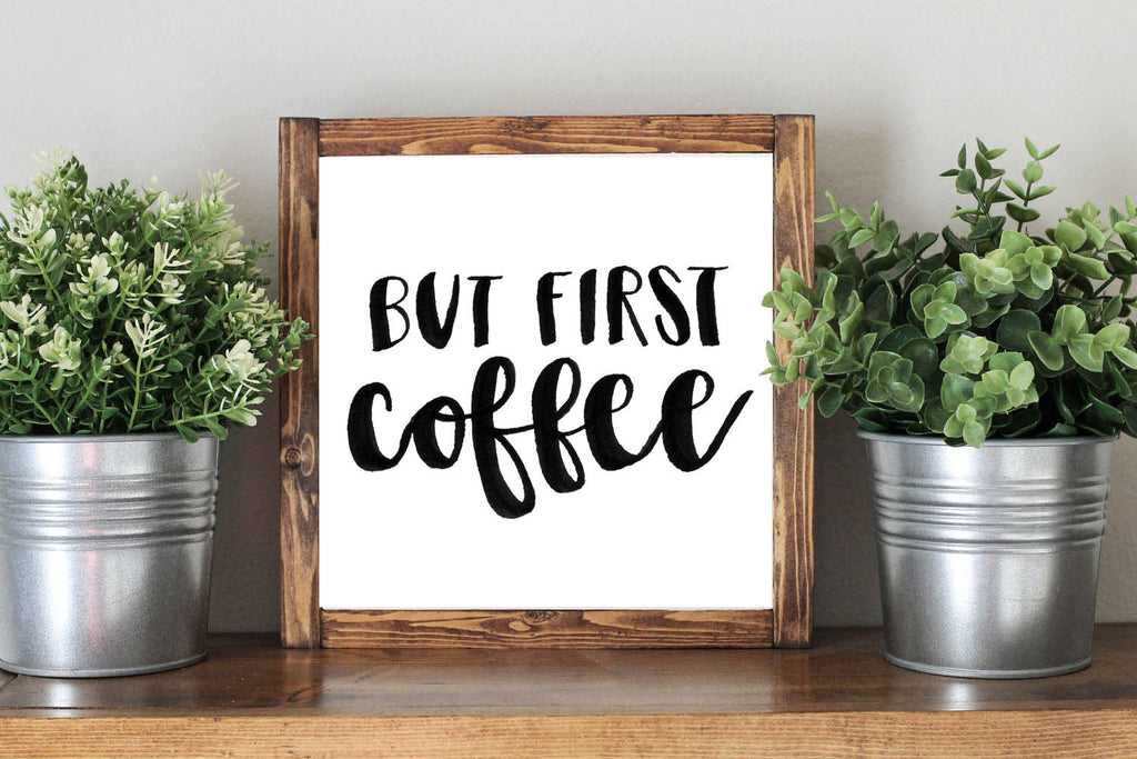 But First Coffee - Framed Artwork Rustic Home Decor Hand Painted Sign - Heart And Hand