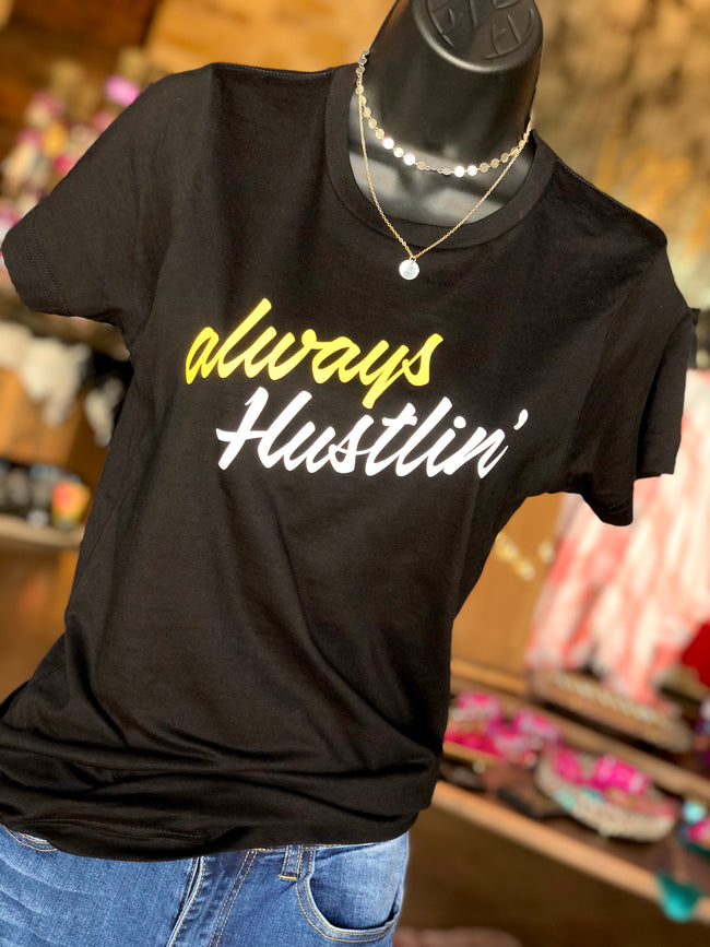 Always Hustlin' Tee