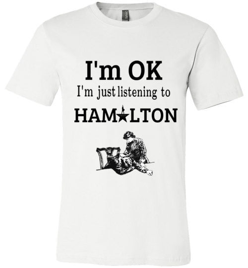 I'm OK, I'm Just Listening To HAMILTON