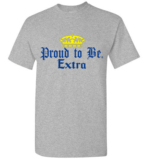 Proud to Be Extra T-shirt