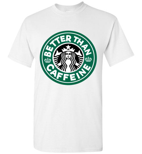 Better Than Caffeine Tee