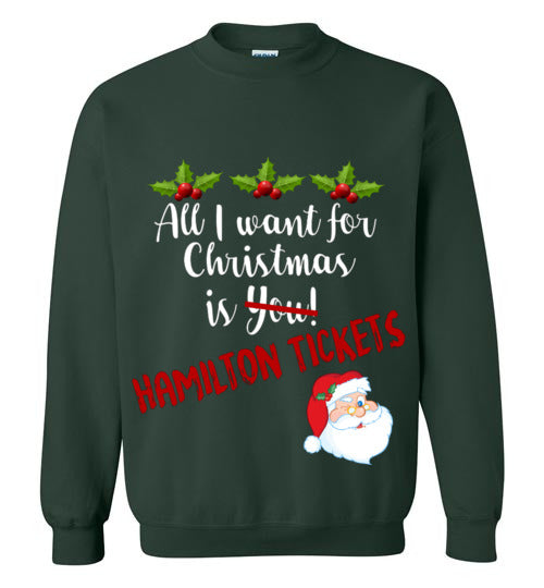 All I want For Christmas is Hamilton Tickets Sweatshirt