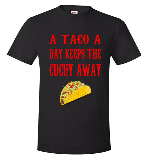 A TACO A DAY KEEPS THE CUCUY AWAY TEE AND TANK