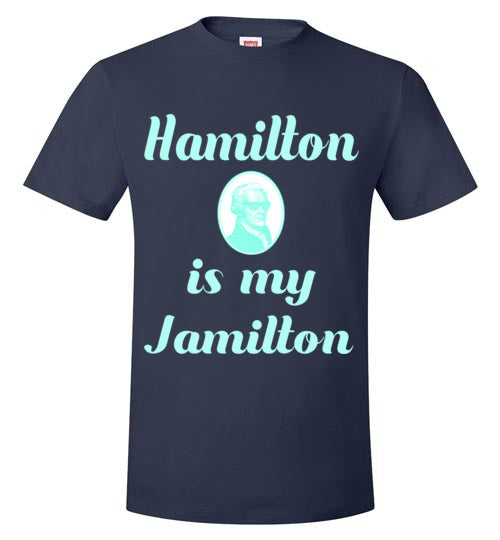 Hamilton is my Jamilton (mint)