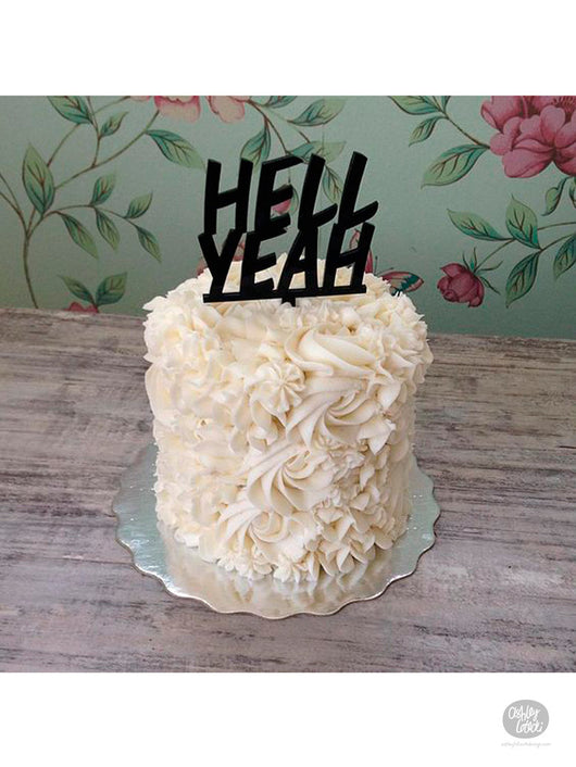 Hell Yeah Cake Topper - Cake by Milk and Water Baking Co