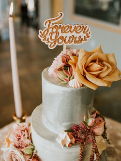 Forever Yours - Wooden Cake Topper