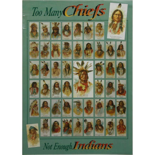 Too Many Chiefs Not Enough Indians Poster
