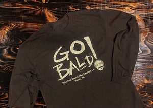 """Go Bald"" Long Sleeve Cotton Tshirt"