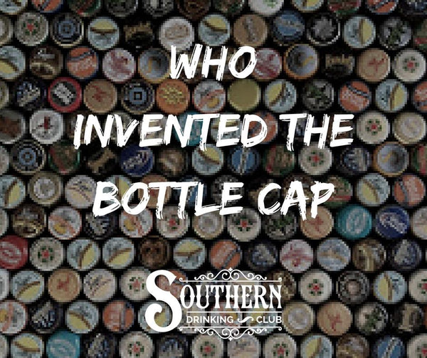 Who Invented the Bottle Cap?