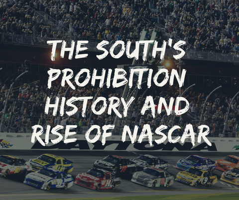 The South's Prohibition History and Rise of NASCAR