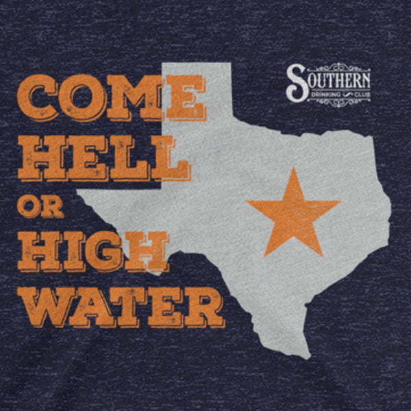 Come Hell or High Water Texas