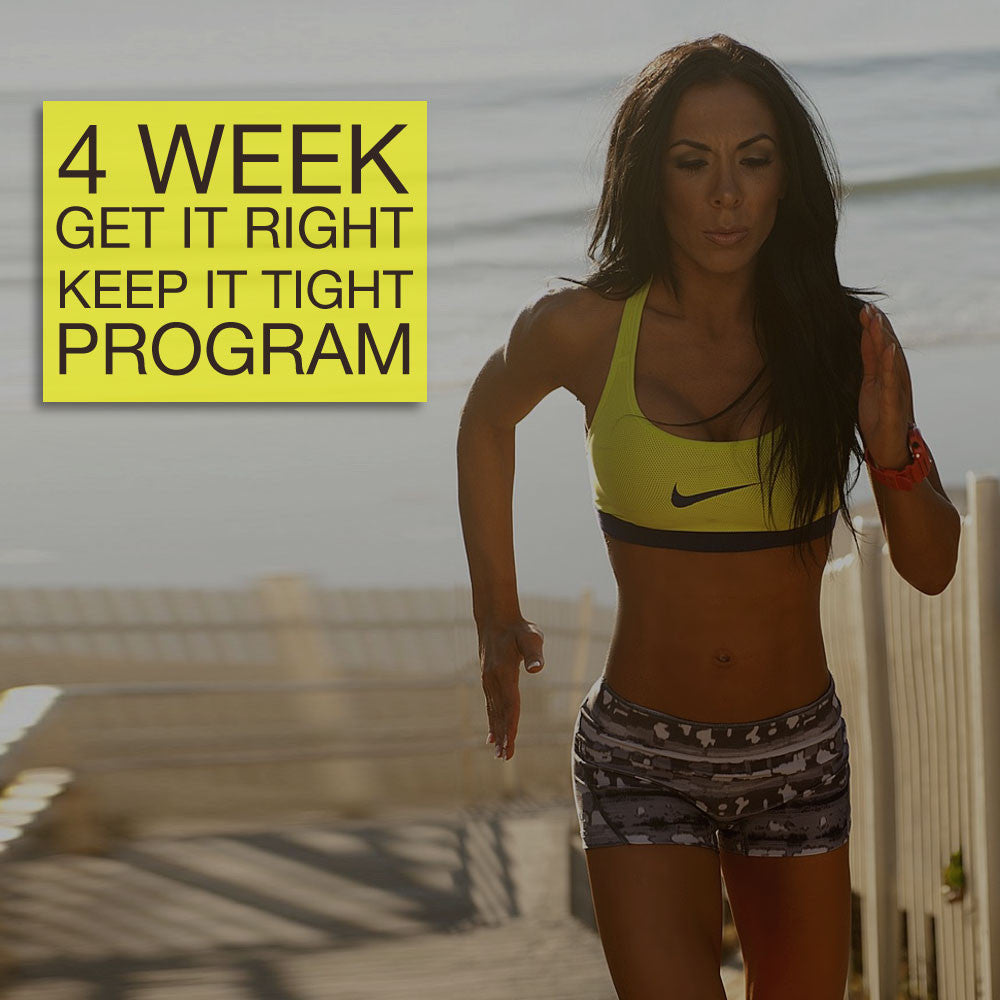 4 Week Get it Right, Keep it Tight Program - Stacey Alexander