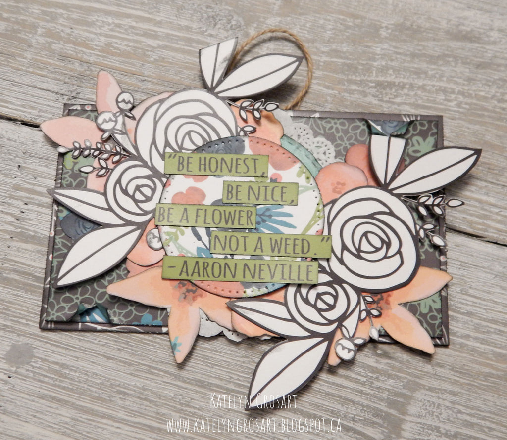 Wild Whisper and Xyron Collaboration - Be Honest, Be Nice, Be a Flower Wall Hanging by Katelyn