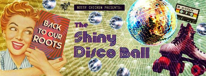 The Shiny Disco Ball - Cancelled :( | May 5th - 7th | ACT