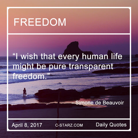I wish that every human life might be pure transparent freedom.