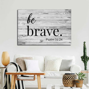 Be Brave Canvas Wall Art - Inspiration