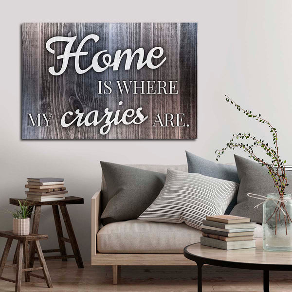 Crazy Home Canvas Wall Art | ElephantStock