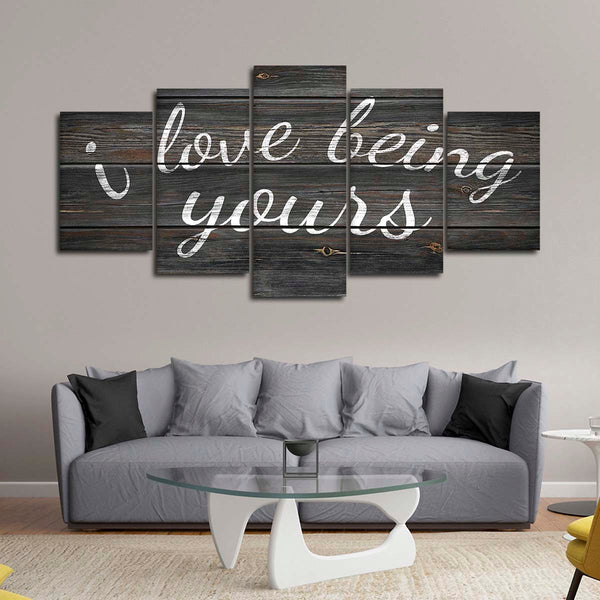 I Love Being Yours Multi Panel Canvas Wall Art