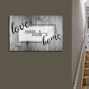 Love Makes A Home Canvas Wall Art - Relationship
