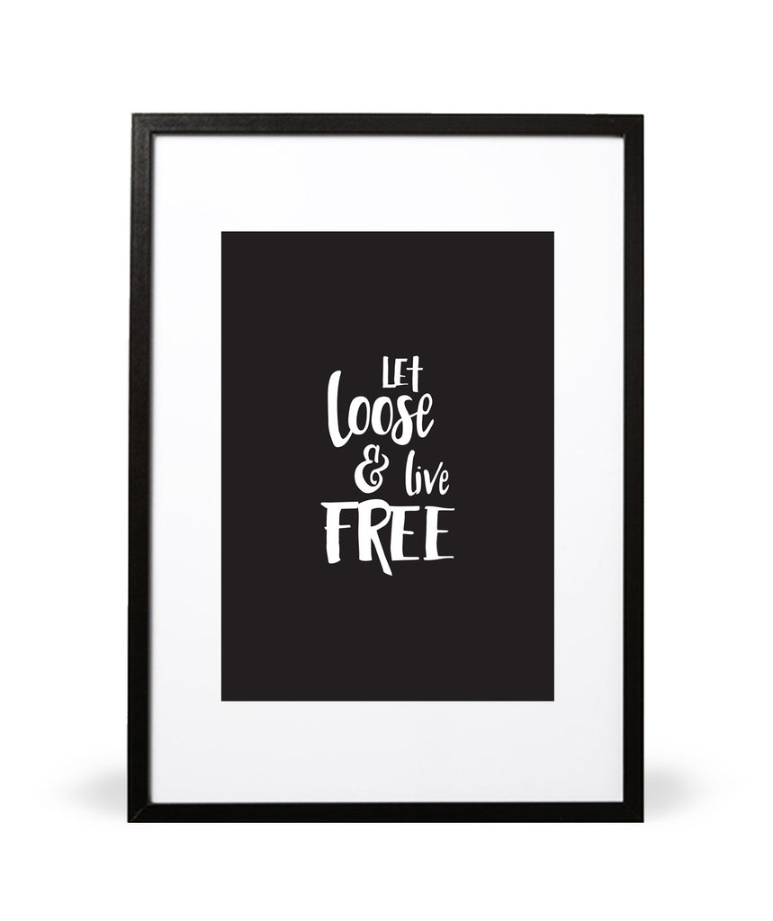 Let Loose and Live Free Art Print in Black - Intricate Collections