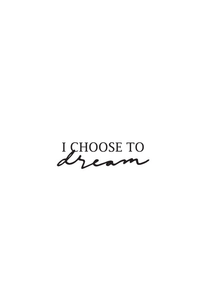 I Choose to Dream - Intricate Collections