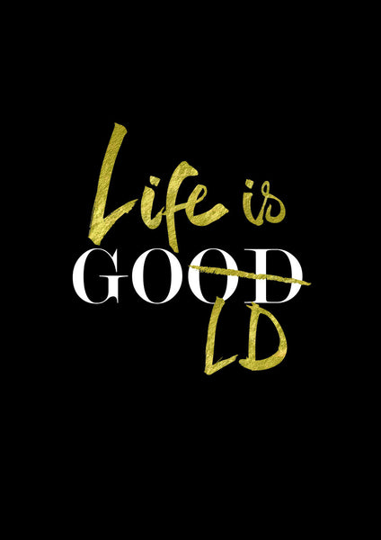 Life is Gold Art Print with faux gold foil - Intricate Collections