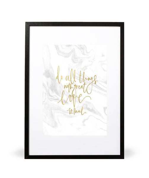 Do All Things with Great Love Print in Faux Gold foil - Intricate Collections