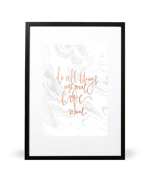 Do All Things with Great Love Print in Faux Rose Gold foil