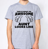 This Is What An Awesome Aunt Looks Like T-Shirt Gift Present Auntie Funny Cool