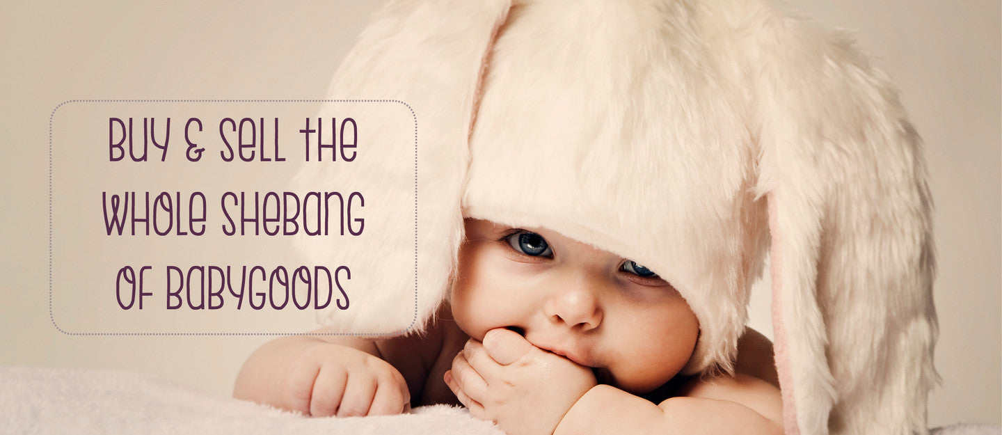 Buy and Sell the Whole Shebang Of Baby Goods