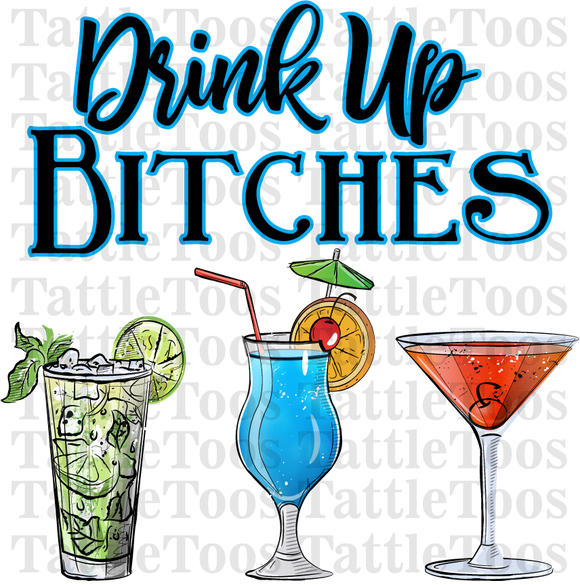 DRINK UP BITCHES (DIGITAL PNG)