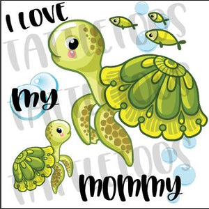 I LOVE MY MOMMY-TURTLES  (DIGITAL PNG)