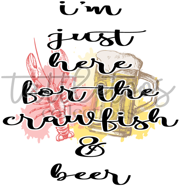 HERE FOR CRAWFISH & BEER TT 1  (DIGITAL PNG)