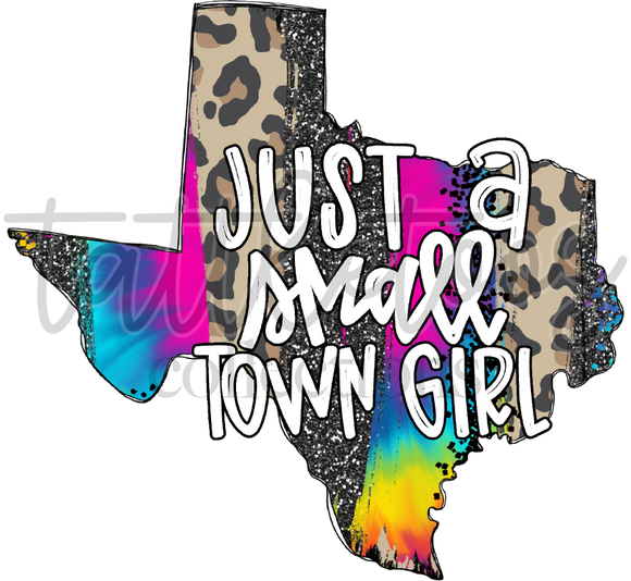 JUST A SMALL TOWN GIRL - TEXAS LPD TIE DYE BRUSH STROKES