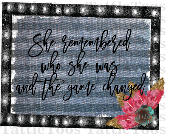 SHE REMEMBERED WHO SHE WAS MARQUEE FRAME (DIGITAL PNG)