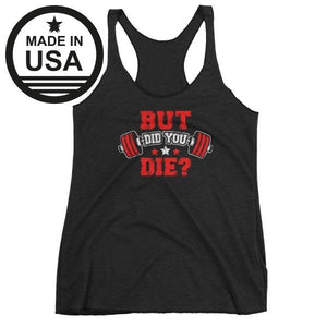 But Did You Die - Womens Racerback Tank (Red Txt) Black / Xs