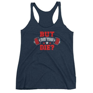 But Did You Die - Womens Racerback Tank (Red Txt) Navy Blue / Xs