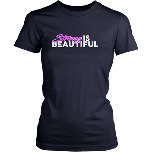 Strong Is Beautiful - Womens Tshirt District Shirt / Navy Blue Xs T-Shirt