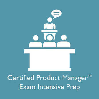 Certified Product Manager Exam Intensive Prep Training Course, Exam and AIPMM Membership - San Jose, CA