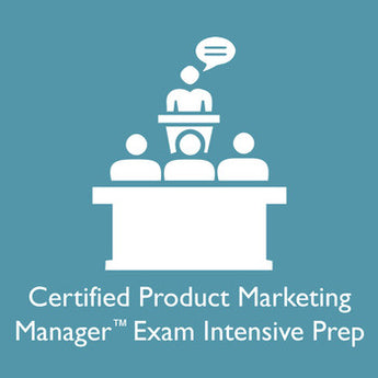 Certified Product Marketing Manager Exam Intensive Prep Training Course, Exam and AIPMM Membership - Seattle, WA