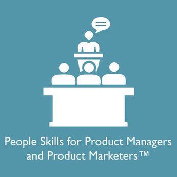 People Skills for Product Managers and Product Marketers - San Jose, CA