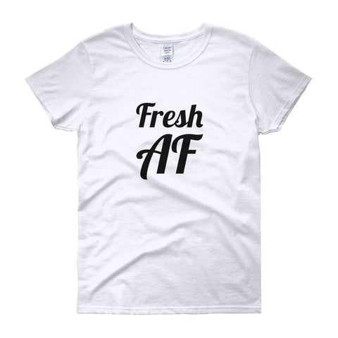Fresh AF Women's T-Shirt (White)