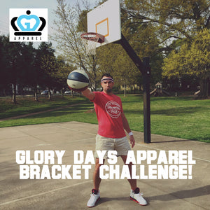 Glory Days Apparel Bracket Challenge