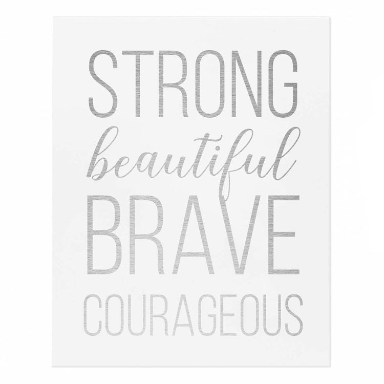 Strong Beautiful Brave Courageous