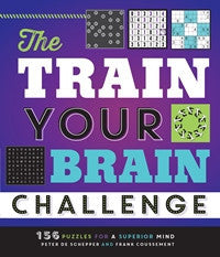 The Train Your Brain Challenge<br><font size=2>156 Puzzles for a Superior Mind</font>