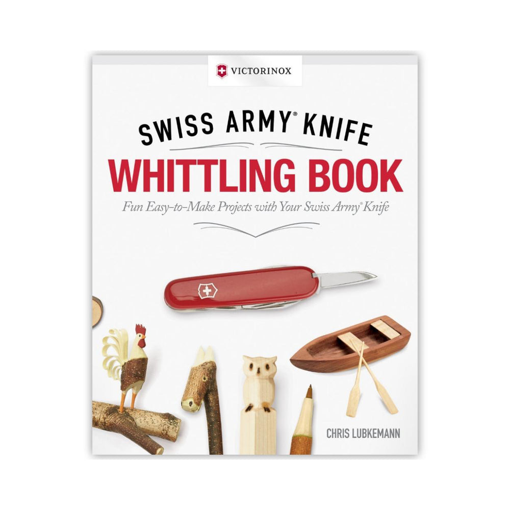 Swiss Army Knife: The Whittling Book
