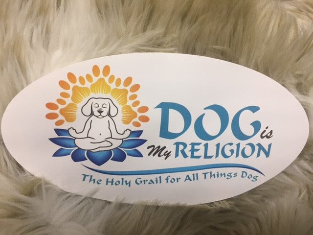 Dog Is My Religion Bumper Sticker