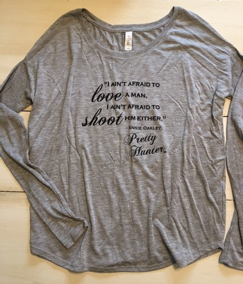 Flowy Long Sleeve/Annie Oakley Quote