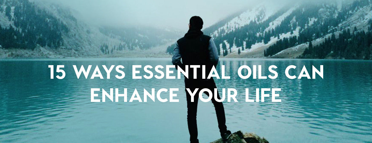 15 ways essential oils enhance your life