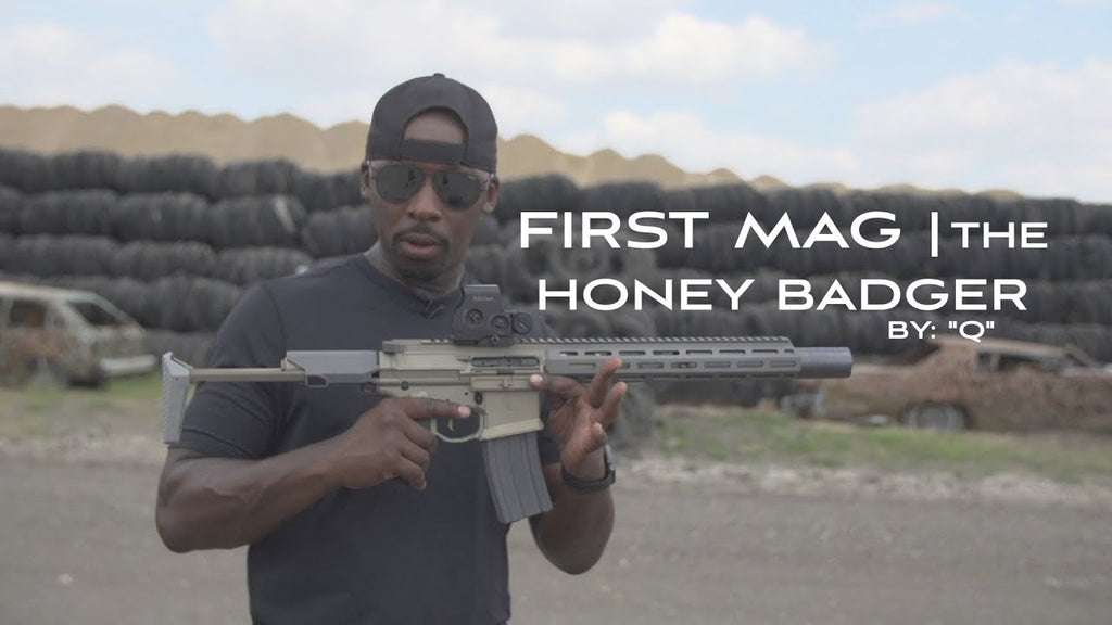 First Mag| The Honey Badger by: Q (Colion Noir) - September 2017